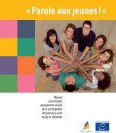 Parole aux jeunes !: Manuel sur la Charte européenne révisée de la participation des jeunes à la vie locale et régionale (nouvelle édition)
