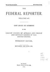The Federal Reporter: Cases Argued and Determined in the Circuit and District Courts of the United States, Volumes 47-48
