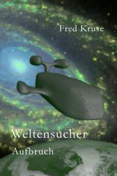 Weltensucher - Aufbruch (Band 1): Band 1