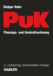 Planungs- und Kontrollrechnung — PuK: Integrierte ergebnis- und liquiditätsorientierte Planungs- und Kontrollrechnung als Führungsinstrument in Industrieunternehmungen mit Massen- und Serienproduktion, Ausgabe 3