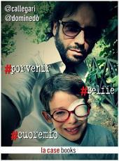 #porvenir #selfie #cuoremio
