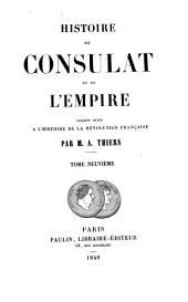 Histoire du consulat et de l'empire: faisant suite à l'Histoire de la révolution française par M. A. Thiers, Volume9