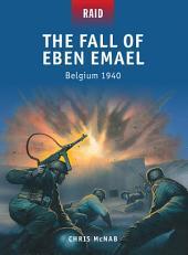 The Fall of Eben Emael: Belgium 1940