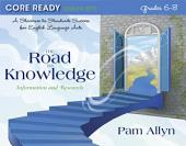 Core Ready Lesson Sets for Grades 6-8: A Staircase to Standards Success for English Language Arts, The Road to Knowledge: Information and Research
