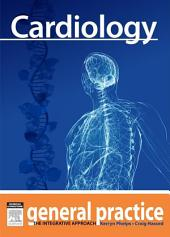 Cardiology: General Practice: The Integrative Approach Series