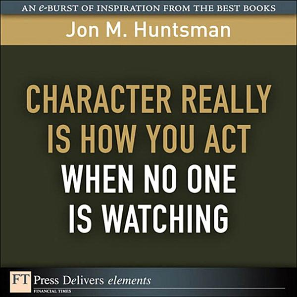 Download Character REALLY Is How You Act When No One Is Watching Book