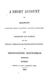 A short account of railways: selected from Lardner's Railway economy and translated into Maráthi for the Deccan Vernacular Translation Society