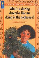 What s a Daring Detective Like Me Doing in the Doghouse  PDF