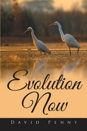 Evolution Now