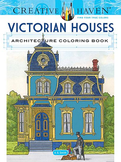 Creative Haven Victorian Houses Architecture Coloring Book PDF
