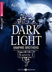 Dark Light - Vampire Brothers (intégrale saison 1)