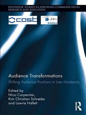Audience Transformations: Shifting Audience Positions in Late Modernity