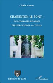 Charenton-le-Pont : un dictionnaire historique des rues anciennes et actuelles