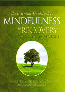 The Essential Guidebook to Mindfulness Recovery for Family and Friends