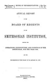 Annual report of the Board of Regents of the Smithsonian Institution: showing the operation, expenditures, and conditions of the institution : for the year ended ...