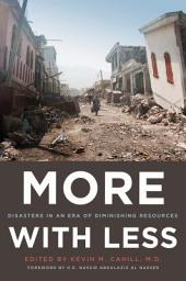 More with Less:Disasters in an Era of Diminishing Resources: Disasters in an Era of Diminishing Resources