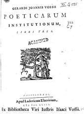 Gerardi Joannis Vossii Poeticarum Institutionum,