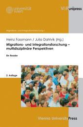 Migrations- und Integrationsforschung – multidisziplinäre Perspektiven: Ein Reader. 2. Auflage, Ausgabe 2