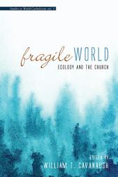 Fragile World: Ecology and the Church