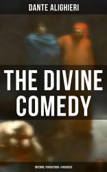 The Divine Comedy  Inferno  Purgatorio   Paradiso PDF