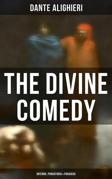 The Divine Comedy: Inferno, Purgatorio & Paradiso