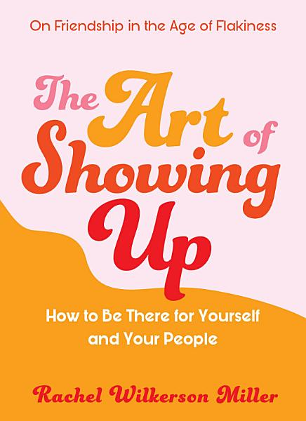 Download The Art of Showing Up Book