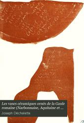 Les vases céramiques ornés de la Gaule romaine: Narbonnaise, Aquitaine et Lyonnaise