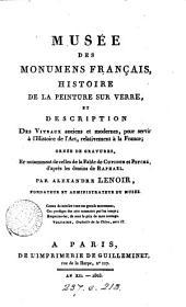 Musée des monumens français, ou, Description ... des statues ... bas-reliefs et tombeaux des hommes et des femmes célèbres
