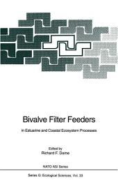 Bivalve Filter Feeders: in Estuarine and Coastal Ecosystem Processes
