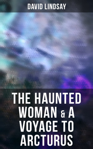The Haunted Woman   A Voyage to Arcturus