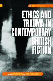 Ethics and Trauma in Contemporary British Fiction