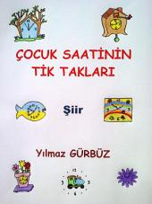 Çocuk Saatinin Tik Takları (Türkçe Şiir Kitabı)
