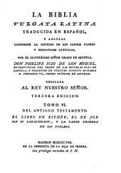 La Biblia vulgata Latina traducia en espanõl: y anotada conforme al sentido de los santos padres, y expositores cathòlicos, Volume 6