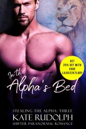 In the Alpha's Bed: A Paranormal Shifter Romance