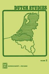 Dutch Studies: An annual review of the language, literature and life of the Low Countries, Volume 2