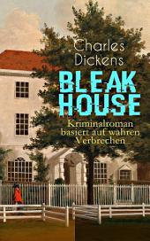 Bleak House (Kriminalroman basiert auf wahren Verbrechen) - Vollständige deutsche Ausgabe