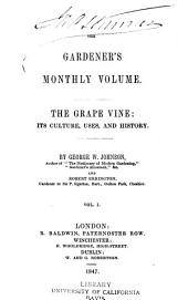 The Grape Vine: Its Culture, Uses, and History, Volume 1