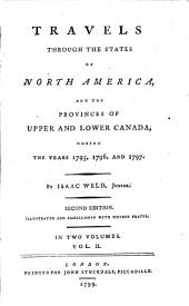 Travels Through the States of North America: And the Provinces of Upper and Lower Canada, During the Years 1765, 1796, and 1797, Volume 2