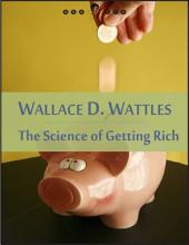 The Science of Getting Rich: The Right to Be Rich, Science and Secret of Getting Rich, Increasing Life, Gratitude... (New Thought Edition - Secret Library)