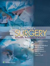 Greenfield's Surgery: Scientific Principles and Practice, Edition 6
