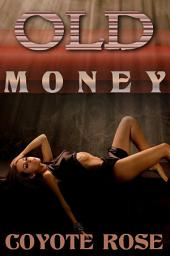 Old Money: A Horrible Romantic Erotic Comedy. With Monsters