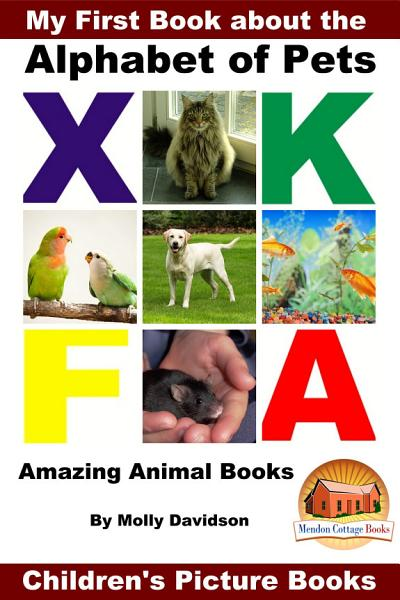 My First Book About The Alphabet Of Pets Amazing Animal Books Childrens Picture Books