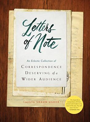 Letters of Note  Volume 1