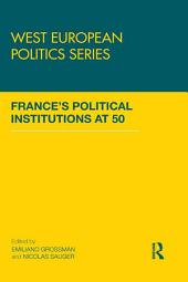France's Political Institutions at 50
