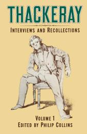 Thackeray: Volume 1: Interviews and Recollections