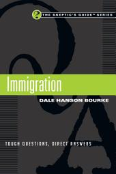 Immigration: Tough Questions, Direct Answers