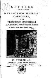 Lettere capricciose di Francesco Albergati Capacelli, e di Francesco Zacchiroli, dai medesimi capricciosamente stampate