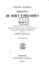 Francisci Petrarcae Epistolæ de rebus familiaribus et variæ : tum quae adhuc tum quae nondum editæ: familiarum scilicet libri XXIIII, variarum liber unicus, Volume 2