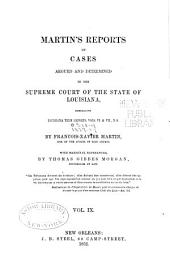 Reports of Cases Argued and Determined in the Supreme Court of Louisiana: Volume 9; Volumes 18-19