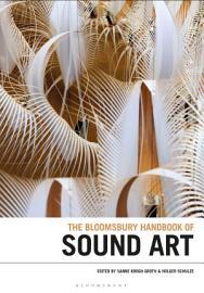 The Bloomsbury Handbook of Sound Art PDF